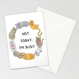Not today. I'm busy Stationery Cards