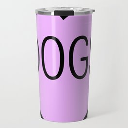 I Love Dogs Travel Mug