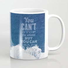 You can't stop the waves, but you can learn to surf! Mug