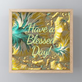 Have a Blessed Day Framed Mini Art Print