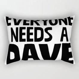 Everyone Needs A Dave Rectangular Pillow