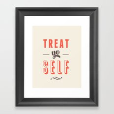 Treat Yo Self Framed Art Print