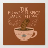 arrakis Canvas Prints featuring The Pumpkin Spice Must Flow by Phantoms Siren