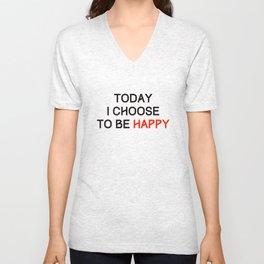Today I Choose to be Happy Unisex V-Neck