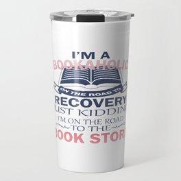 I'M A BOOKAHOLIC Travel Mug