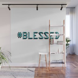 #Blessed Wall Mural