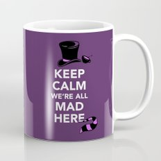 Keep Calm, We're All Mad Here Mug