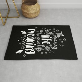 Give Life Meaning Rug