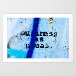 Buisness as Usual Art Print