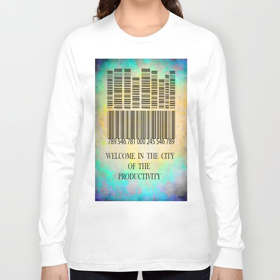 Welcome in the city of the productivity Long Sleeve T-shirt