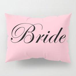 Bride - pink Pillow Sham