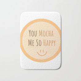 You Mocha Me So happy Bath Mat