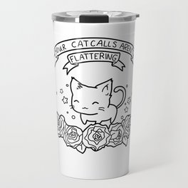 Cat Calling Feminism Quote Travel Mug