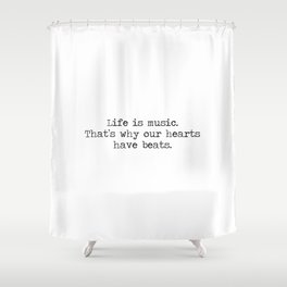 Hearts beat, life is music. Shower Curtain