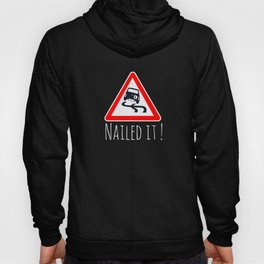 Top Fun Passed Driving Test Nailed it Gift Design Hoody