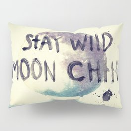stay wild Pillow Sham