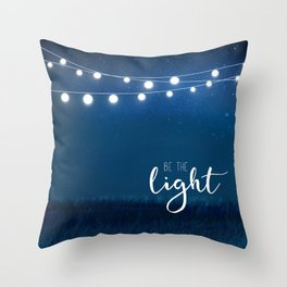 Be the light #3 Throw Pillow