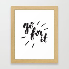 Go For It Inspiring Quote Calligraphy Framed Art Print