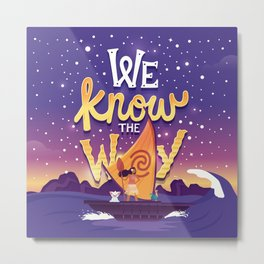 We know the way Metal Print