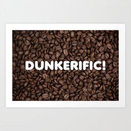 Dunkerific! Art Print