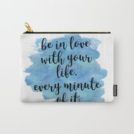 Be in love with your life - Jack Kerouac Carry-All Pouch