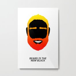 BEARD IS THE NEW BLACK Metal Print