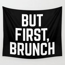But First Brunch (Black & White) Wall Tapestry