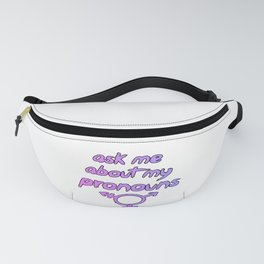 Ask me about my Pronouns Fanny Pack