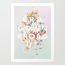 Bro Down, Broad Up Art Print