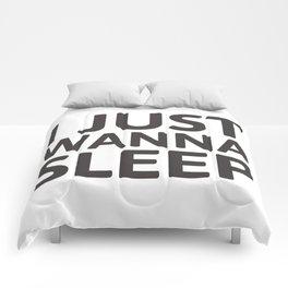 I just wanna sleep Comforters