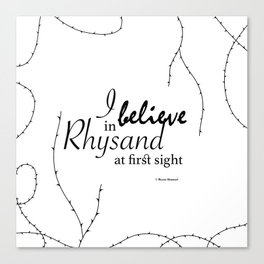 I Believe In Rhysand At First Sight Canvas Print