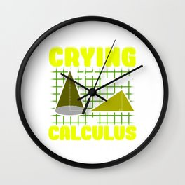 There's No Crying In Calculus (Ok, Maybe a Little) Wall Clock