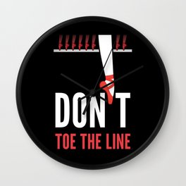 Don't Toe the Line Wall Clock