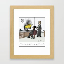 """""""Did you try unplugging it and plugging it back in?"""" Framed Art Print"""