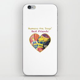 Humans Are Dogs' Best Friends iPhone Skin