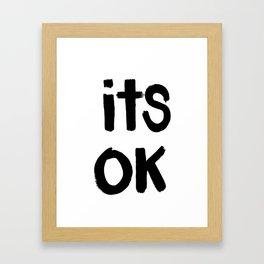 Its Ok (White) Framed Art Print