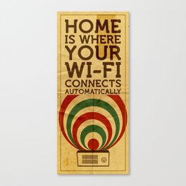 Home is where your wi-fi connects automatically Canvas Print