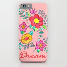 Dream - Bright flowers on pink iPhone 6s Slim Case