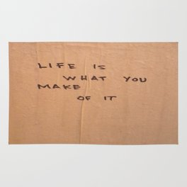 Life is what you make of it Rug