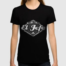 They Call Me El Jefe Gift T-shirt