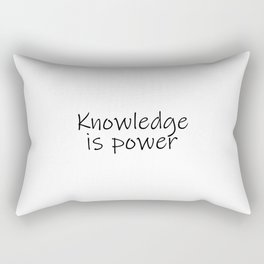 Knowledge is power, life quote gift, student, teacher Rectangular Pillow