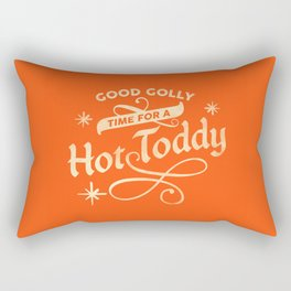 """""""Good Golly, Time For A Hot Toddy!"""" Funny Winter Typography Design Rectangular Pillow"""