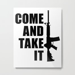 Come and Take it with AR-15 Metal Print