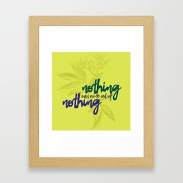 Nothing can come out of nothing Framed Art Print