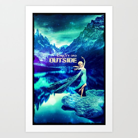 Baby, it's cold outside (Elsa Edition) - for Iphone Art Print