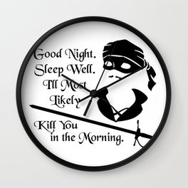 I'll Most Likely Kill You in the Morning (Black on White) Wall Clock