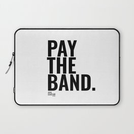 Pay The Band Laptop Sleeve