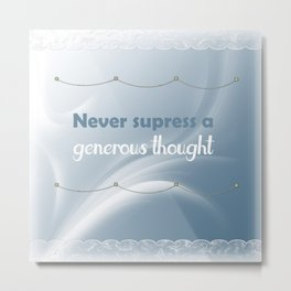 Generous Thought Quote Metal Print