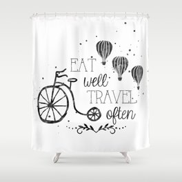 Eat well travel often black and white Shower Curtain