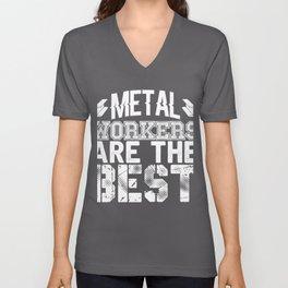 Metal Workers are the Best Metal Working Steel Worker Unisex V-Neck